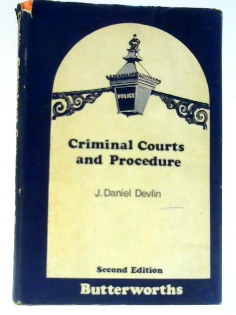 Criminal Courts and Procedure By J. D. Devlin