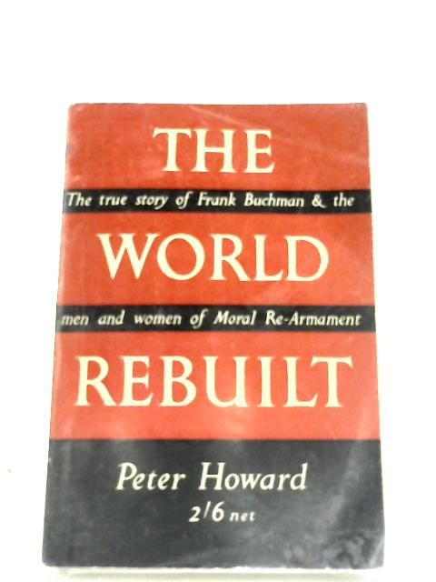 The World Rebuilt By Peter Howard