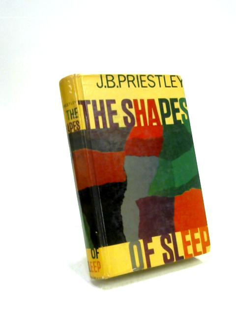 Shapes of Sleep By J. B. Priestley