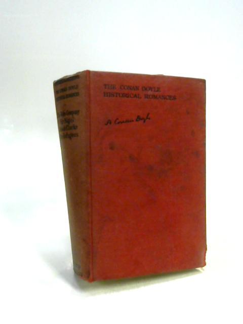 The Conan Doyle Historical Romances Volume 1 By Sir Arthur Conan Doyle