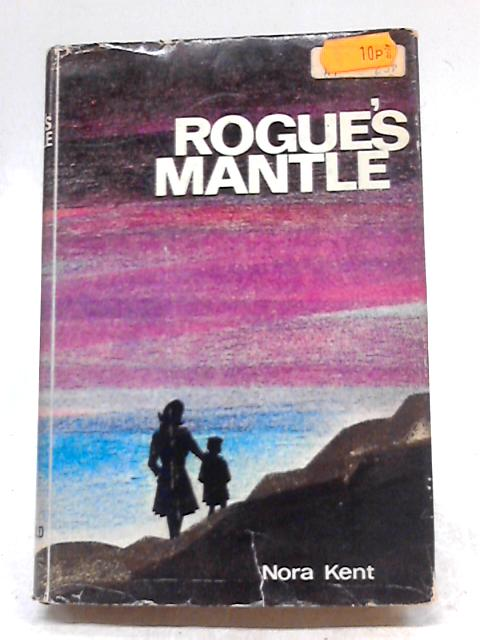 Rogue's Mantle By Nora Kent