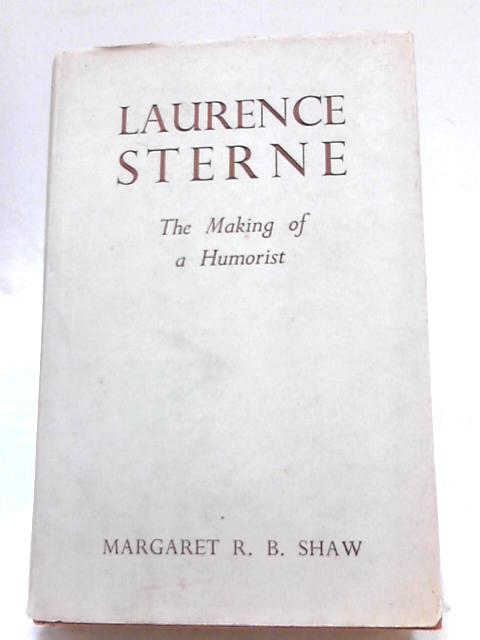 Laurence Sterne By Margaret R. B Shaw