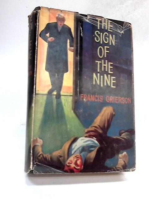 The Sign of the Nine By GRIERSON, Francis.