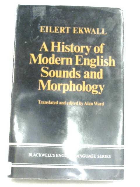 A History Of Modern English Sounds And Morphology By Eilert Ekwall