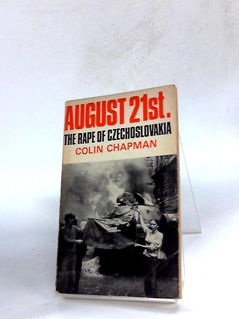 August 21st: Rape of Czechoslovakia by Chapman, Colin