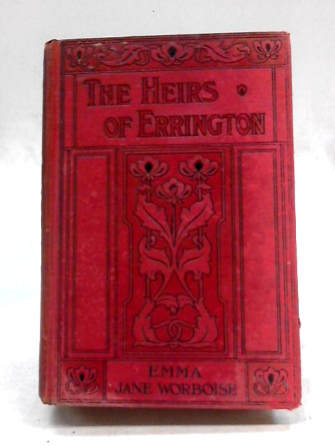 The Heirs of Errington By Emma Jane Worboise