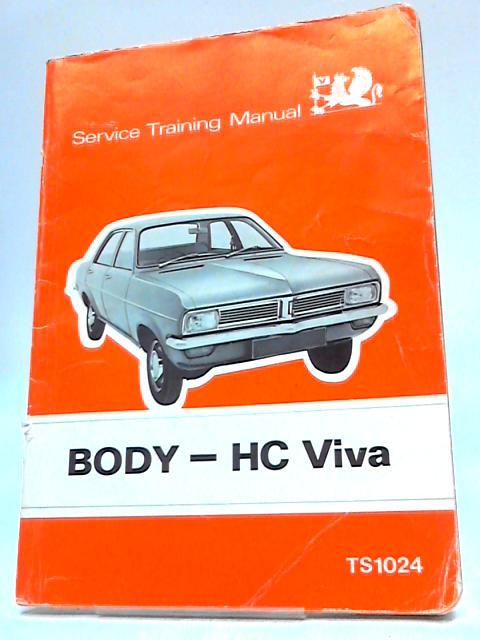 Vauxhall Service Training Manual, BODY HC Viva, TS1024 By Vauxhall Motors Ltd.