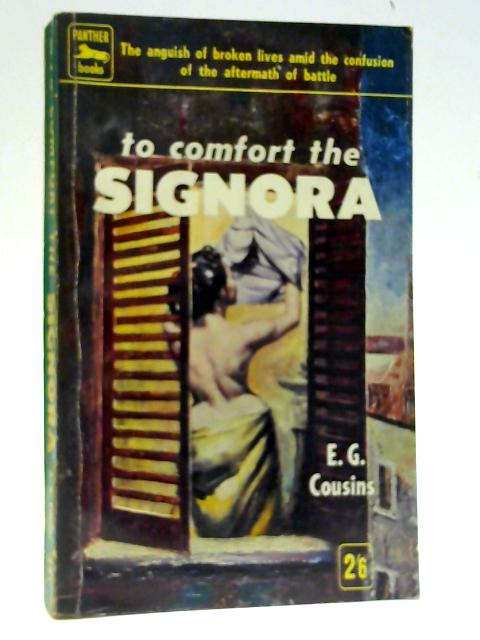 To Comfort The Signora By E. G. Cousins