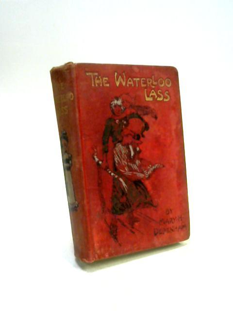 The Waterloo Lass by Mary H. Debenham
