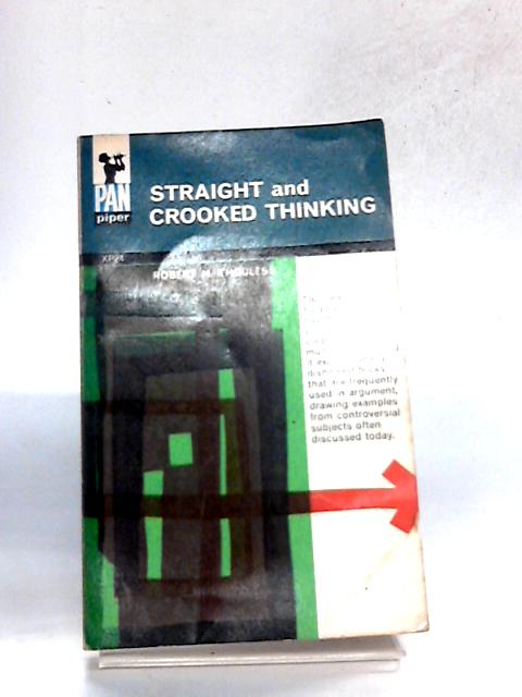 STRAIGHT AND CROOKED THINKING By ROBERT H. THOULESS