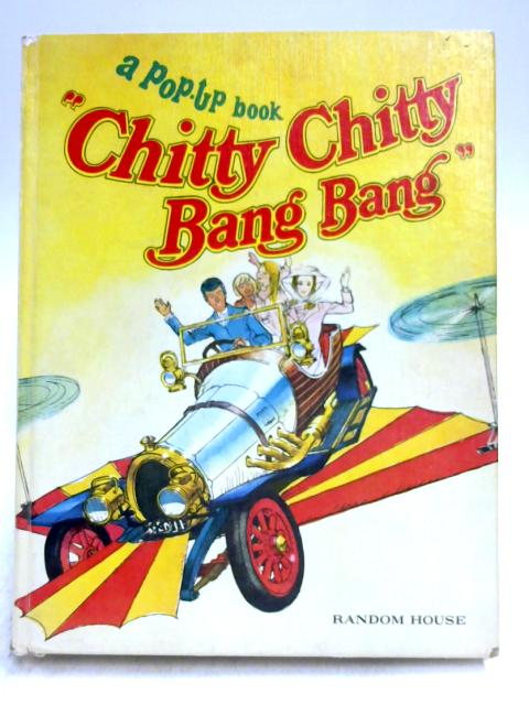 Chitty Chitty Bang Bang: A Pop-Up Book by Miller & Fleming