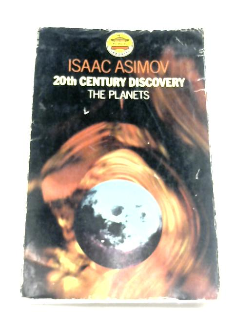 20th Century Discovery: The Planets By Isaac Asimov
