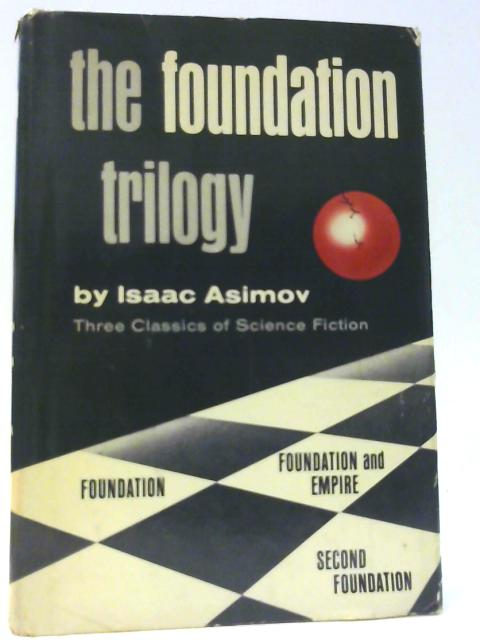 The Foundation Trilogy : Three Classics of Science Fiction by Isaac Asimov