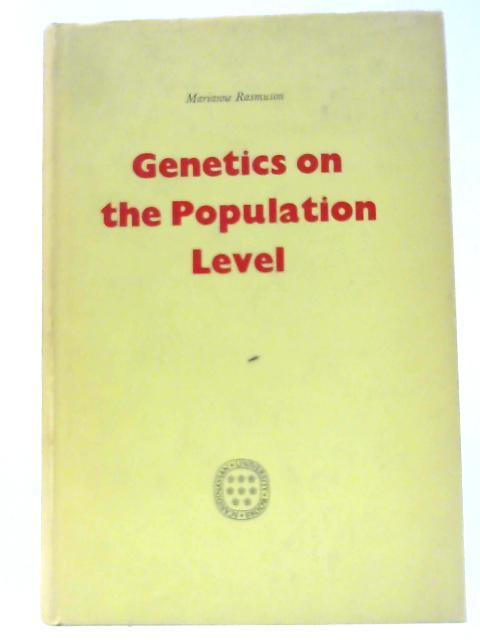 Genetics on the Population Level By Marianne Rasmuson
