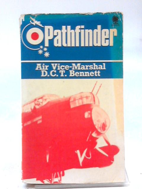 Pathfinder By Air Vice-Marshal D.C.T, Bennett