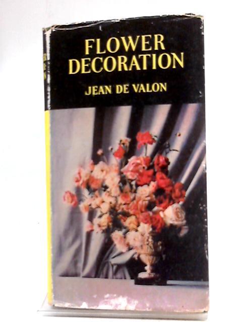 Flower Decoration By De Valon, Jean