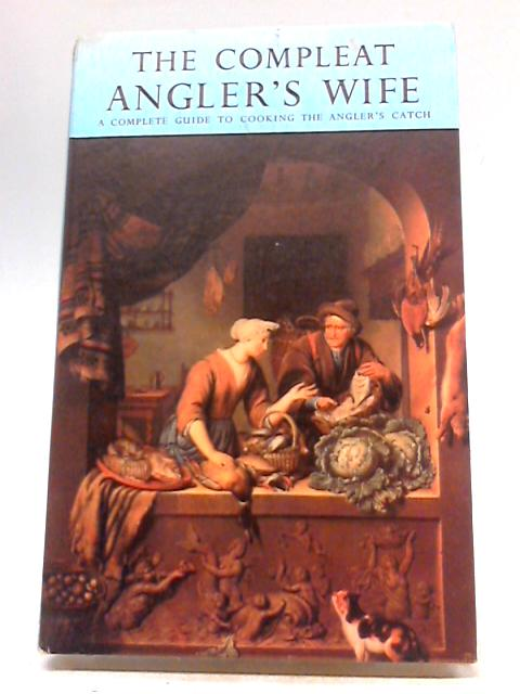 The Compleat Angler's Wife By Suzanne Beedell