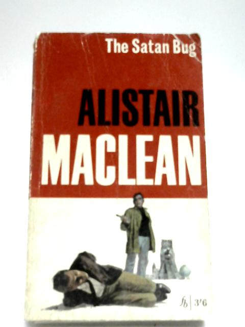 The Satan Bug By Ian Stuart (Alastair Maclean)