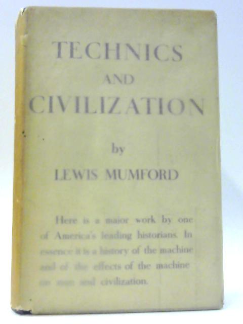 Technics and Civilization by Lewis Mumford