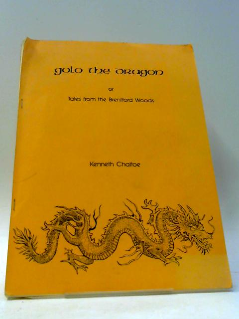 Golo the Dragon or Tales from the Brentford Woods By Chattoe, Kenneth