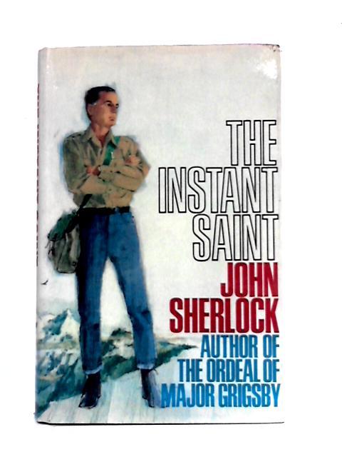 The Instant Saint By John Sherlock