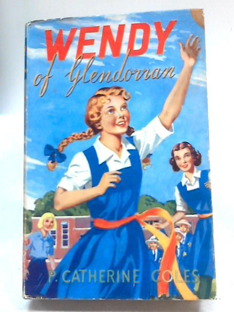 Wendy of Glendorran By P. Catherine Coles