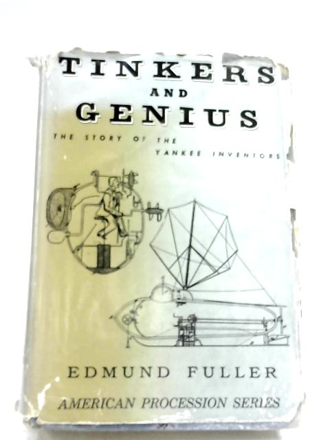 Tinkers And Genius By Edmund Fuller