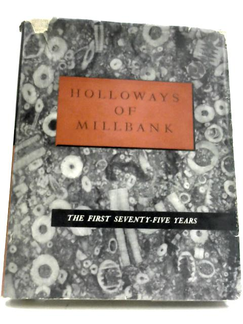 Holloways Of Millbank: The First Seventy-Five Years By L. T. C. Rolt