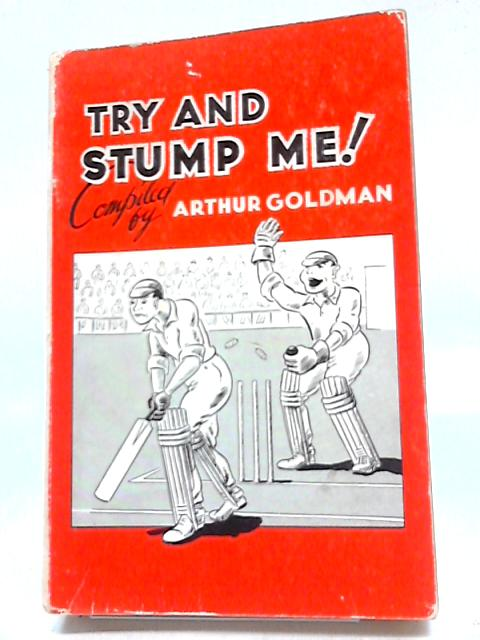 Try And Stump Me By Arthur Goldman