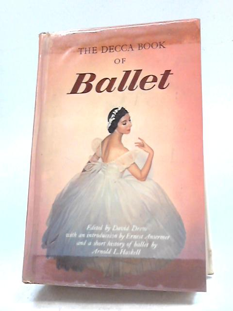 The Decca Book of Ballet By David Drew (editor)