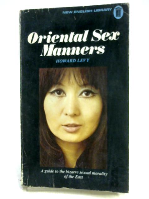 Oriental Sex Manners By Howard Seymour Levy