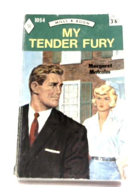 My Tender Fury By Malcolm Margaret