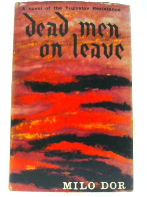 Dead Men on Leave By Dor, Milo