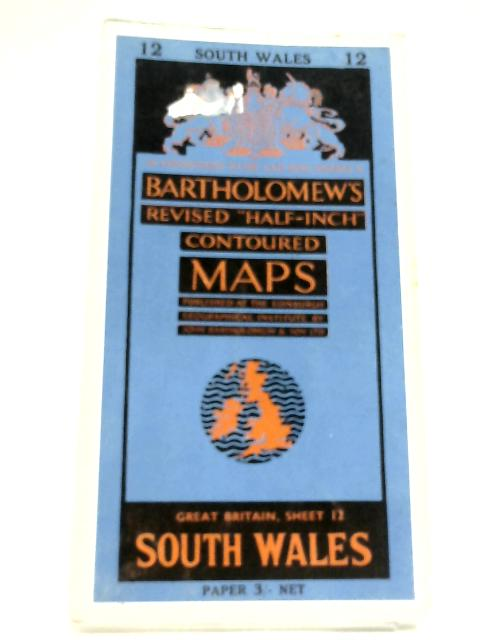 Bartholomew Half-Inch Contoured Maps: South Wales By Anon
