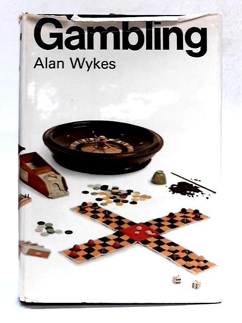 Gambling By Alan Wykes