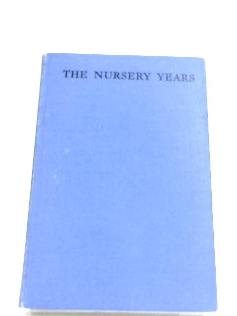 The Nursery Years: The Mind Of The Child From Birth To Six Years By Susan Isaacs