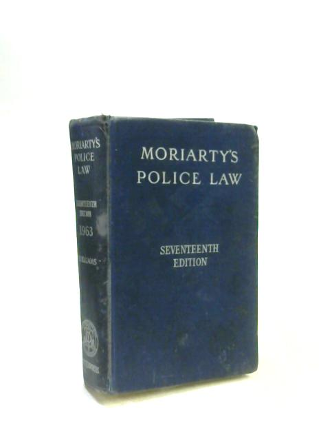 Moriarty's Police Law By W. J. Williams