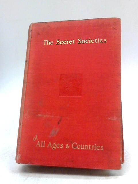 The Secret Societies of All Ages and Countries Vol II By Charles William  Heckethorn