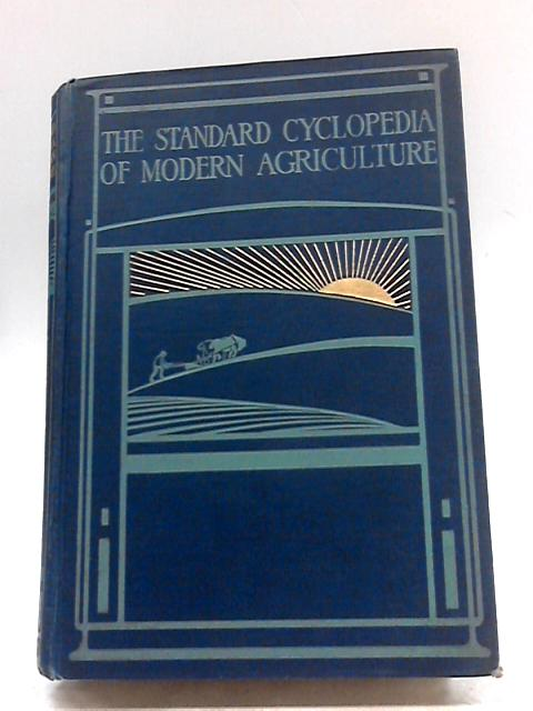 The Standard Cyclopedia of Modern Agriculture: Vol. V by R. P. Wright