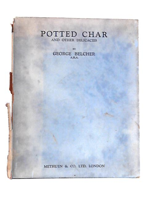Potted Char and Other Delicacies by George Belcher