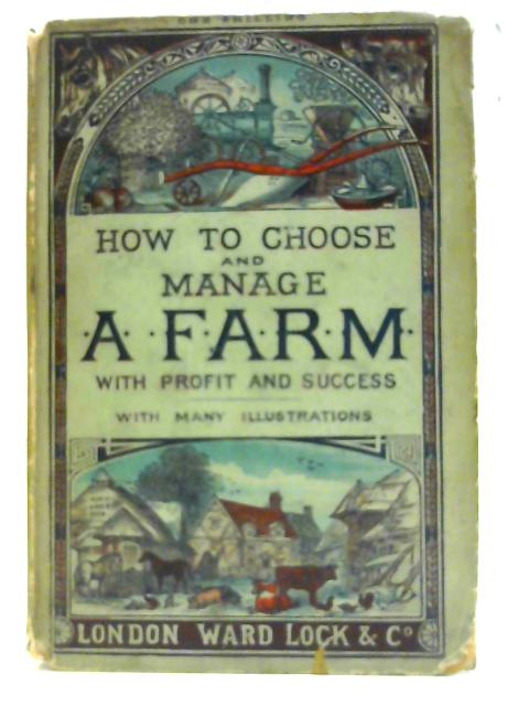 How to Choose and Manage a Farm by Unknown