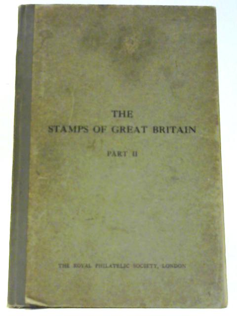 The Stamps of Great Britain Part II By Seymour, J B