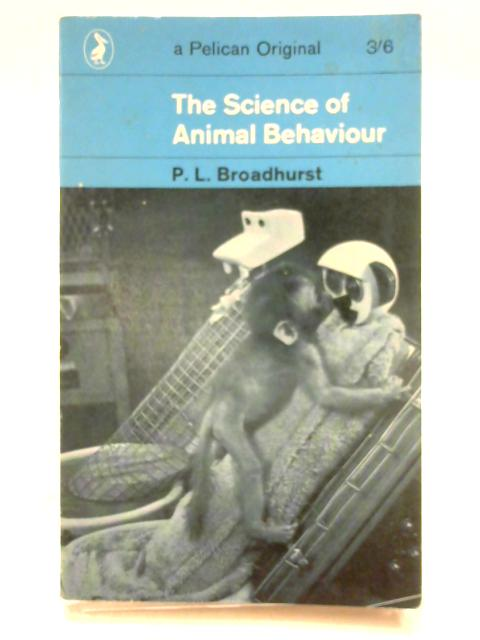 The Science of Animal Behaviour By Peter Lovell Broadhurst