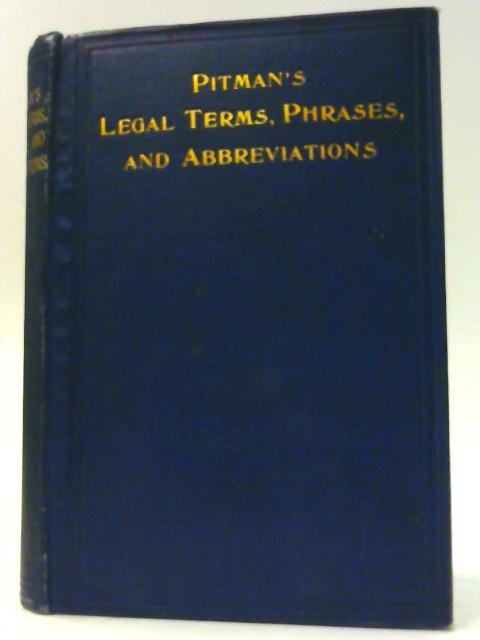 Pitman's Legal Terms, Phrases, and Abbreviations for typists and shorthand and other junior clerks By Edward A. Cope