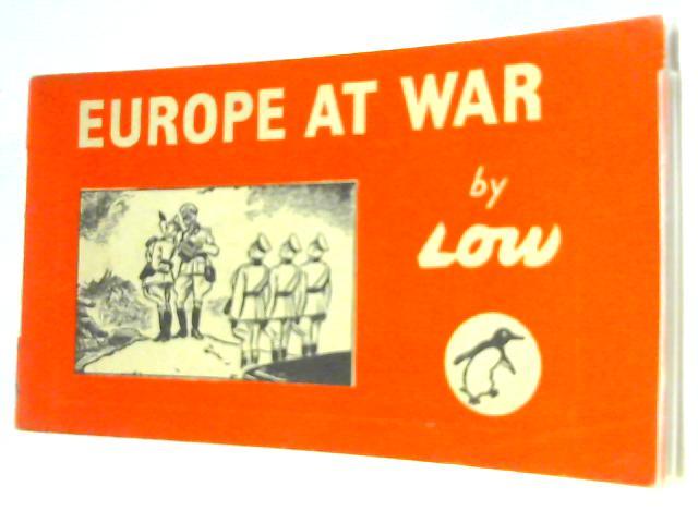 Europe at War. by Low, David.