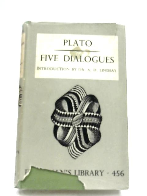 Five Dialogues Of Plato By A. D. Lindsay