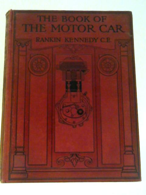 The Book of the Motor Car Vol.II By Kennedy, Rankin