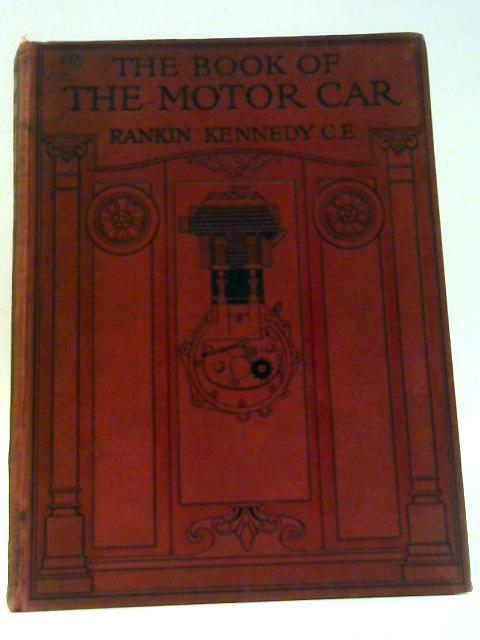 The Book of the Motor Car Vol.III By Kennedy, Rankin.