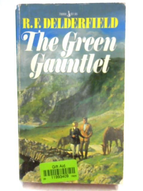 The Green Gauntlet By Ronald Frederick Delderfield
