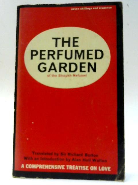 The Perfumed Garden of the Shaykh Nefzawi by Translated By Sir Richard Burton